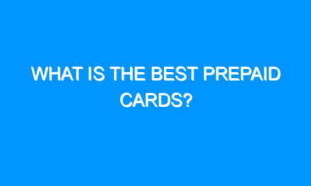 What Is the Best Prepaid Cards?