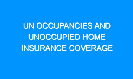 Un occupancies and Unoccupied Home Insurance Coverage