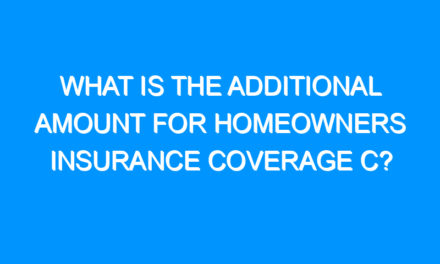 What Is the Additional Amount For Homeowners Insurance Coverage C?