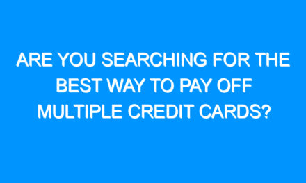Are You Searching For the Best Way to Pay Off Multiple Credit Cards?
