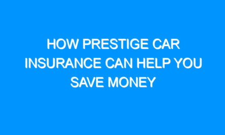 How Prestige Car Insurance Can Help You Save Money