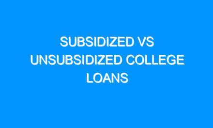 Subsidized Vs Unsubsidized College Loans