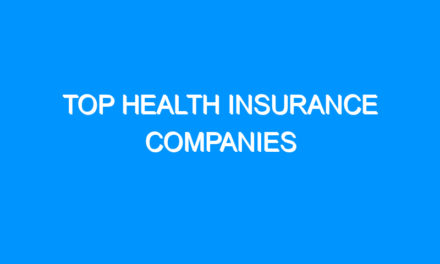 Top Health Insurance Companies