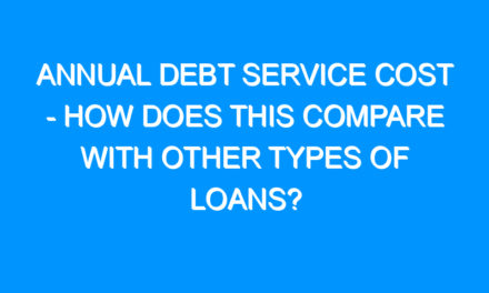 Annual Debt Service Cost – How Does This Compare With Other Types Of Loans?