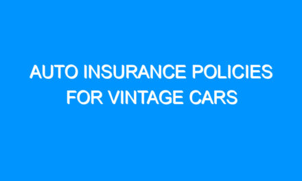 Auto Insurance Policies For Vintage Cars