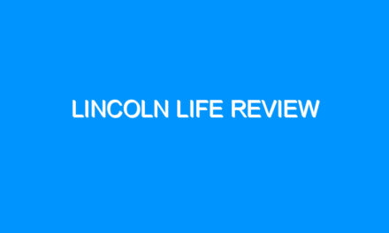 Lincoln Life Review