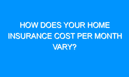 How Does Your Home Insurance Cost Per Month Vary?
