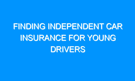 Finding Independent Car Insurance For Young Drivers