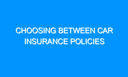 Choosing Between Car Insurance Policies