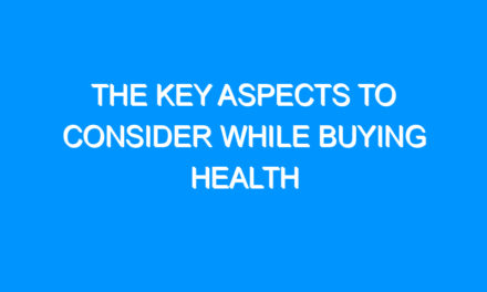 The Key Aspects to Consider While Buying Health Insurance
