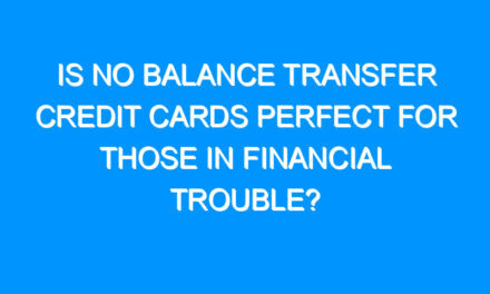 Is No Balance Transfer Credit Cards Perfect For Those in Financial Trouble?