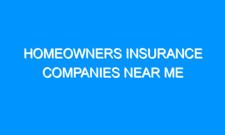 Homeowners Insurance Companies Near Me