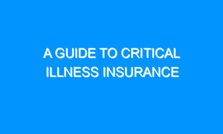 A Guide to Critical Illness Insurance