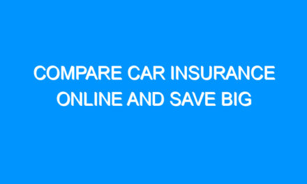 Compare Car Insurance Online and Save Big