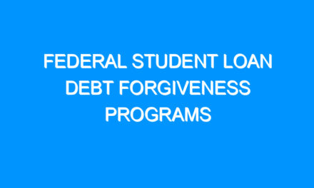 Federal Student Loan Debt Forgiveness Programs