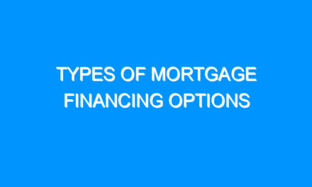 Types of Mortgage Financing Options