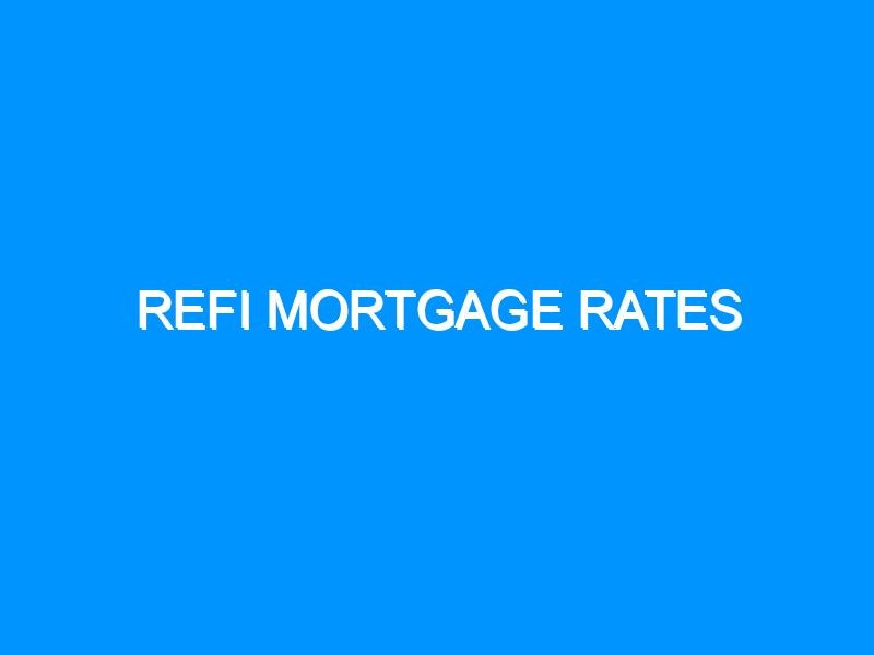 Refi Mortgage Rates