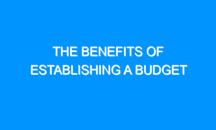 The Benefits Of Establishing A Budget