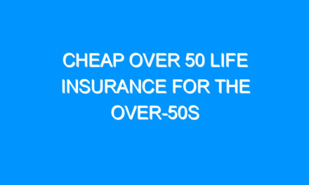 Cheap Over 50 Life Insurance For the Over-50s