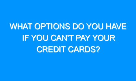 What Options Do You Have If You Can't Pay Your Credit Cards?