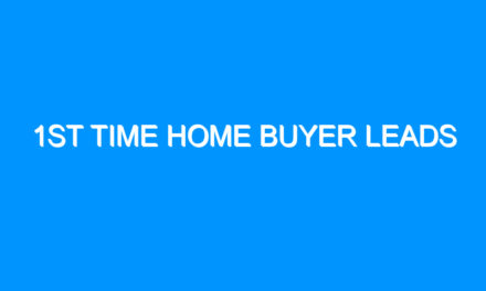 1st Time Home Buyer Leads