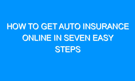 How to Get Auto Insurance Online in seven Easy Steps