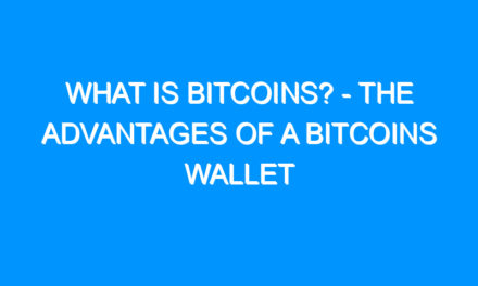 What Is bitcoins? – The Advantages of a Bitcoins Wallet
