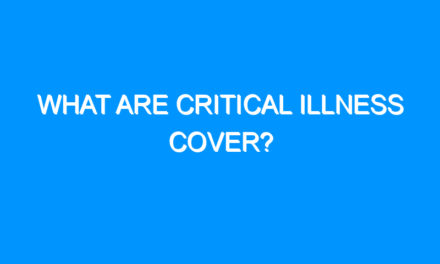 What Are Critical Illness Cover?