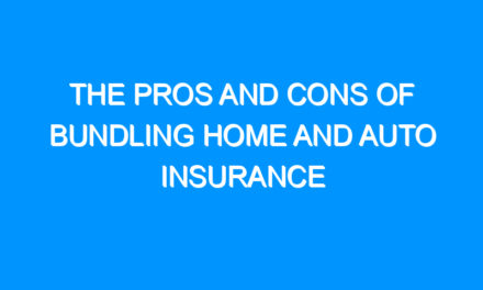 The Pros And Cons Of Bundling Home And Auto Insurance