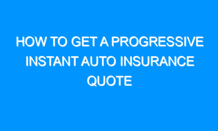 How to Get a Progressive Instant Auto Insurance Quote
