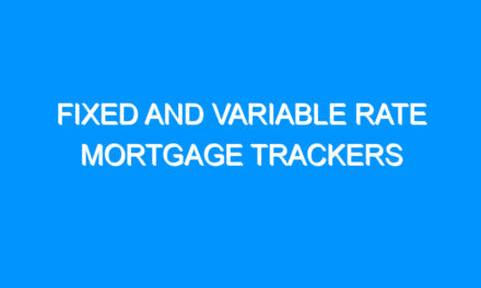 Fixed And Variable Rate Mortgage Trackers