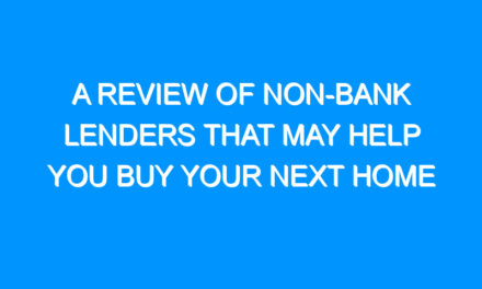 A Review of Non-Bank Lenders That May Help You Buy Your Next Home