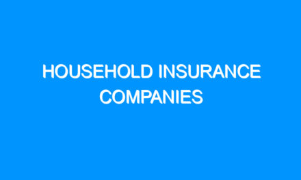 Household Insurance Companies