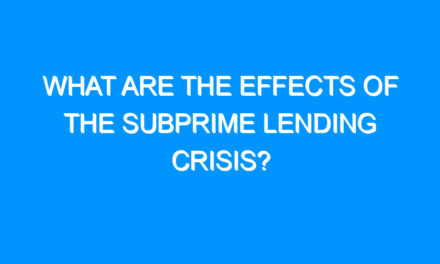 What Are The Effects Of The Subprime Lending Crisis?