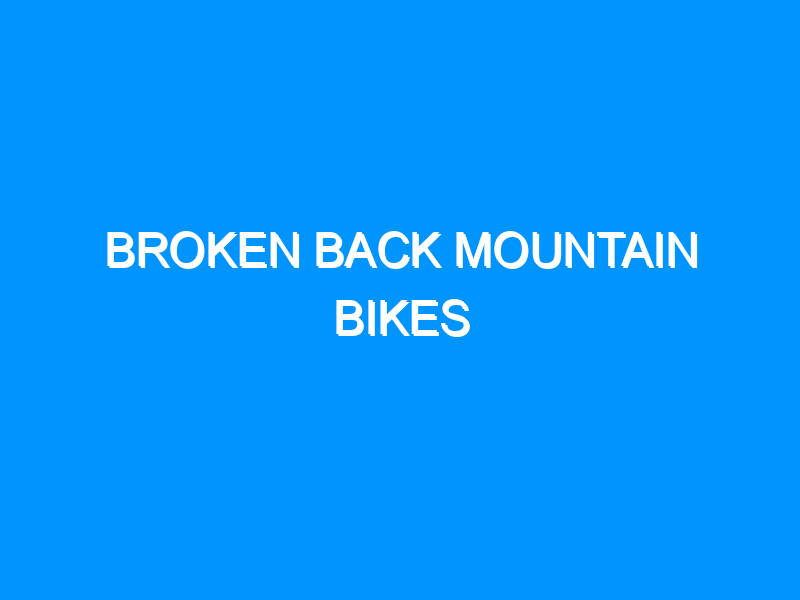 Broken Back Mountain Bikes