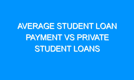 Average Student Loan Payment Vs Private Student Loans