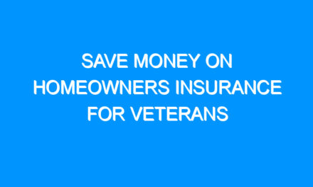 Save Money On Homeowners Insurance For Veterans
