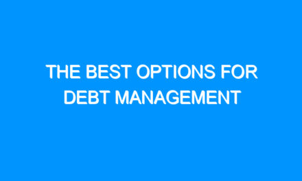 The Best Options For Debt Management
