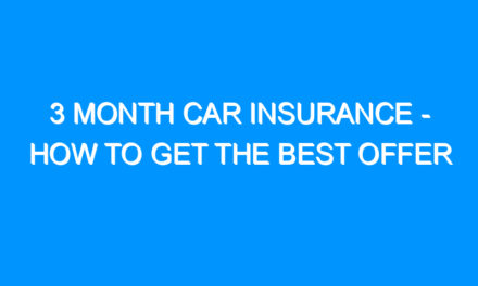 3 Month Car Insurance – How to Get the Best Offer