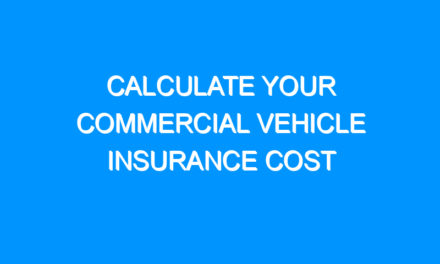 Calculate Your Commercial Vehicle Insurance Cost