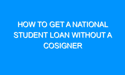 How to Get a National Student Loan Without a cosigner