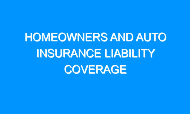 Homeowners and Auto Insurance Liability Coverage