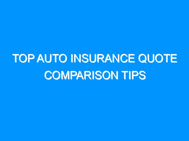 Top Auto Insurance Quote Comparison Tips