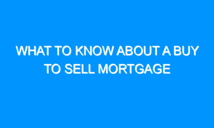 What to Know About a Buy to Sell Mortgage