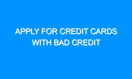 Apply For Credit Cards With Bad Credit