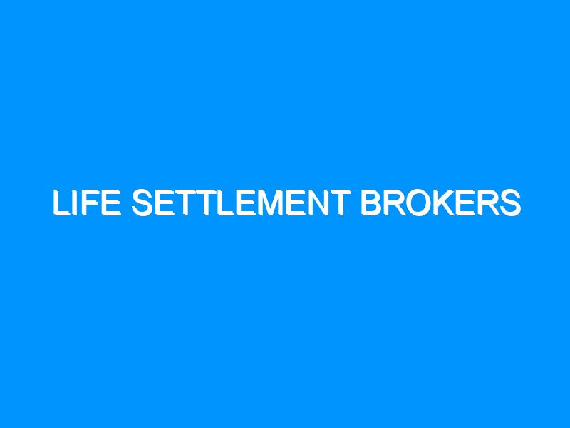 Life Settlement Brokers
