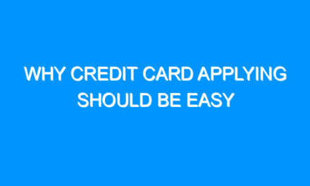 Why Credit Card Applying Should Be Easy