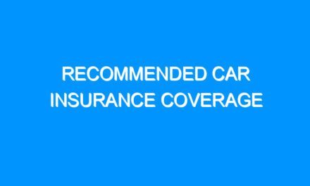 Recommended Car Insurance Coverage