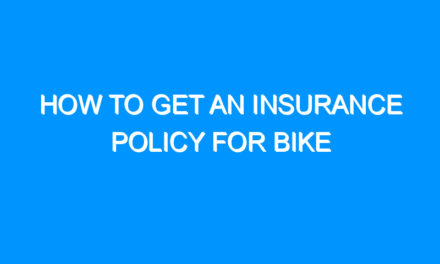 How To Get An Insurance Policy For Bike