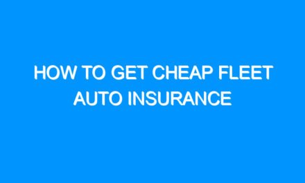 How to Get Cheap Fleet Auto Insurance